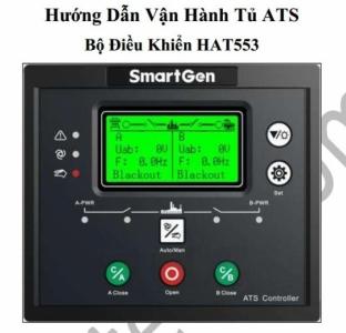Hướng dẫn vận hành tủ ATS tiếng việt với bộ điều khiển Smartgen HAT552/553/530/560n với khối ATS Kyungdong